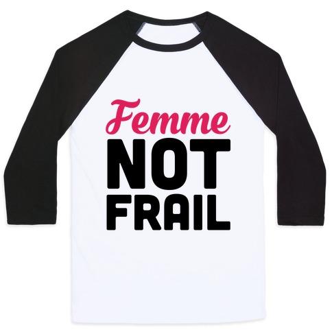 Femme Not Frail Baseball Tee