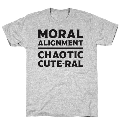 Moral Alignment Chaotic Cute-ral T-Shirt