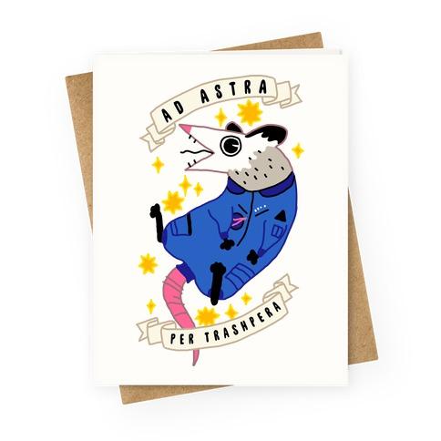 Ad Astra Per Trashpera  Greeting Card