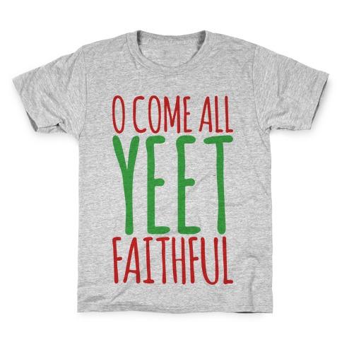 O Come All Yeet Faithful Parody Kids T-Shirt