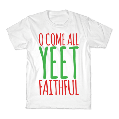 O Come All Yeet Faithful Parody Kids T-Shirt