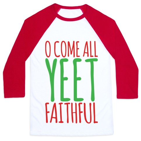 O Come All Yeet Faithful Parody Baseball Tee