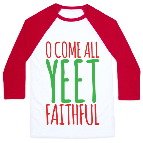O Come All Yeet Faithful Parody Baseball Tee