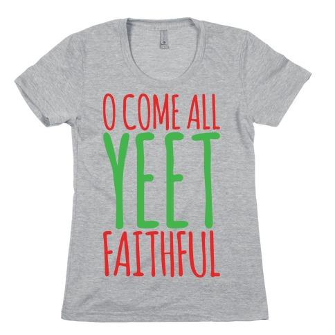 O Come All Yeet Faithful Parody Womens T-Shirt