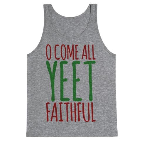 O Come All Yeet Faithful Parody Tank Top