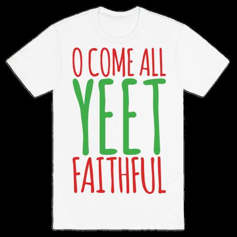 O Come All Yeet Faithful Parody Mens T-Shirt