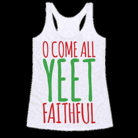 O Come All Yeet Faithful Parody Racerback Tank Top