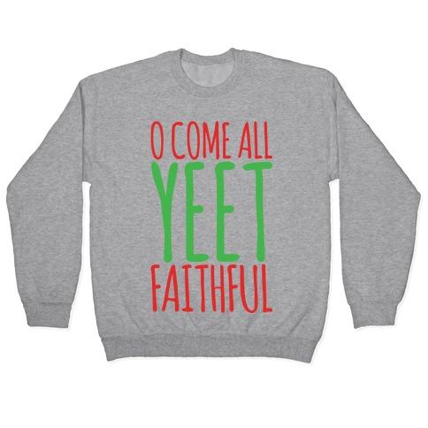 O Come All Yeet Faithful Parody Pullover