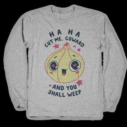 Cut Me Coward (Onion) Long Sleeve T-Shirt