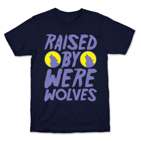 Raised By Werewolves White Print T-Shirt