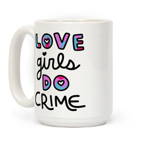 Love Girls Do Crime Coffee Mug