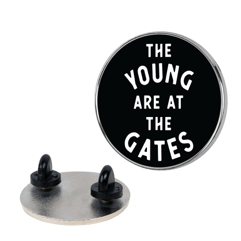 The Young Are At the Gates Pin
