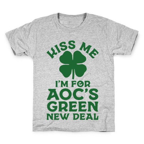 Kiss Me I'm For AOC's New Green Deal Kids T-Shirt