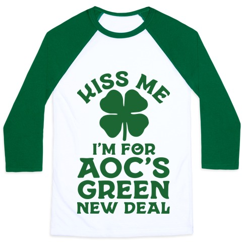 Kiss Me I'm For AOC's New Green Deal Baseball Tee