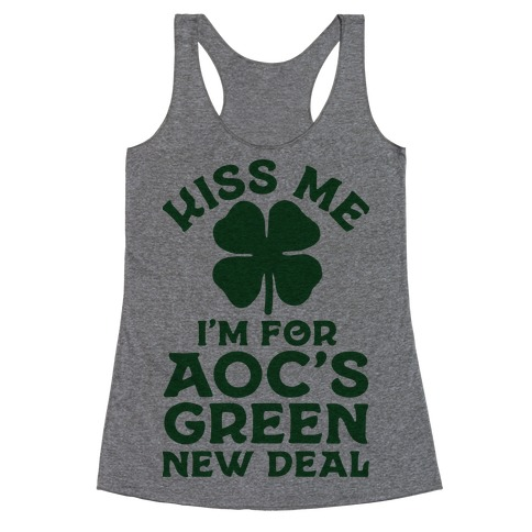 Kiss Me I'm For AOC's New Green Deal Racerback Tank Top