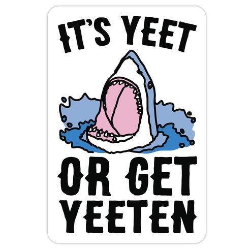 It's Yeet or Be Yeeten Shark Parody Die Cut Sticker