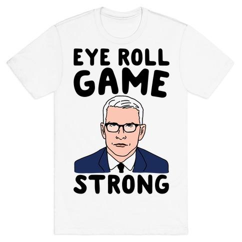 Eye Roll Game Strong T-Shirt