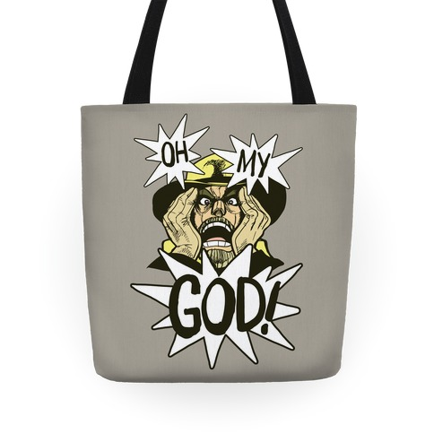 Oh! My! God!! Tote