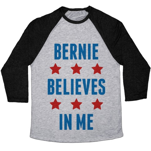 Bernie Believes In Me Baseball Tee