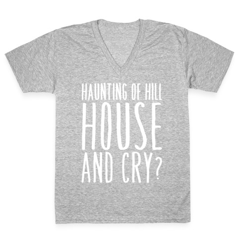 Haunting of Hill House and Cry Parody White Print V-Neck Tee Shirt