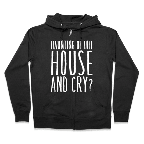 Haunting of Hill House and Cry Parody White Print Zip Hoodie