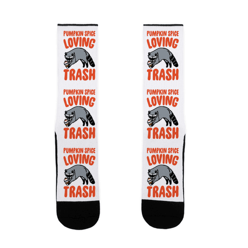 Pumpkin Spice Loving Trash Raccoon  Sock