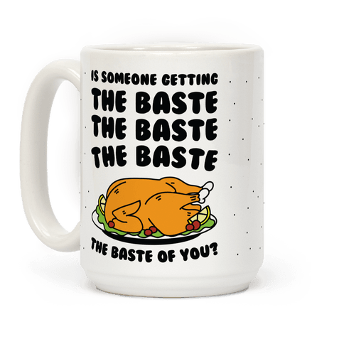 The Baste of You Coffee Mug