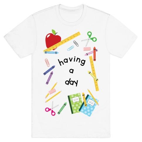 Having A Day T-Shirt