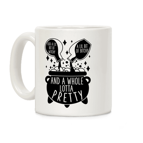 Add A Lil Witchy, A Lil Bitchy, And a Whole Lotta Pretty Coffee Mug