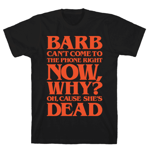 Barb Can't Come To The Phone Right Now Parody White Print Mens T-Shirt
