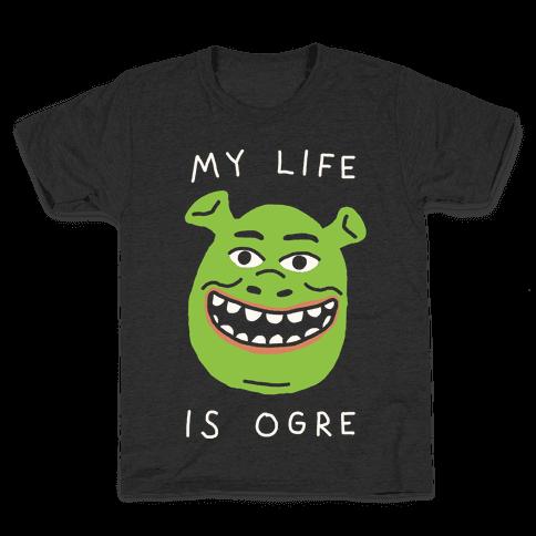 My Life Is Ogre Kids T-Shirt