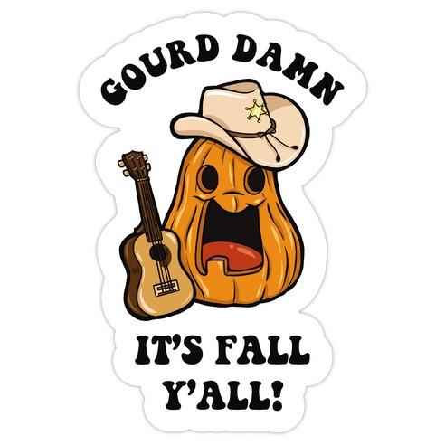 Gourd Damn It's Fall Y'all! Die Cut Sticker