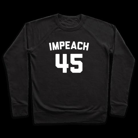 Impeach 45 Pullover