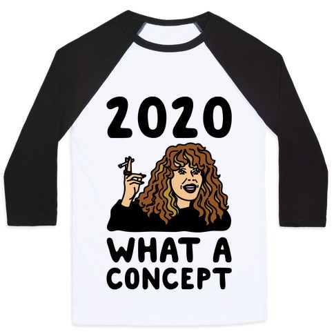 2020 What A Concept Parody Baseball Tee