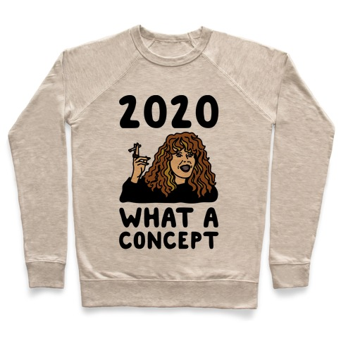 2020 What A Concept Parody Pullover