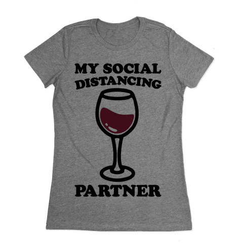 My Social Distancing Partner Womens T-Shirt
