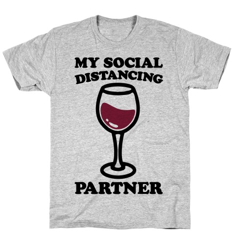 My Social Distancing Partner T-Shirt