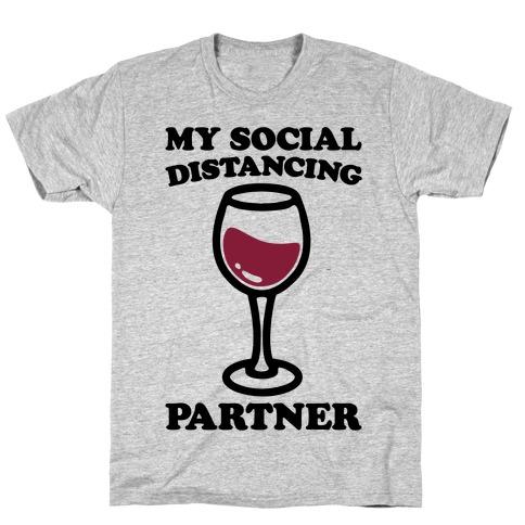 My Social Distancing Partner T-Shirt