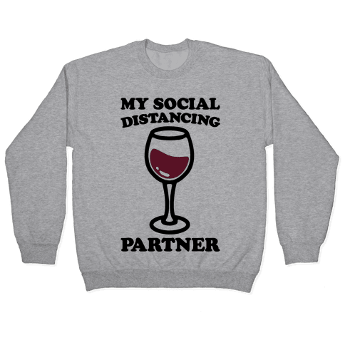 My Social Distancing Partner Pullover