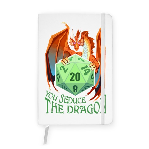 You Seduce The Dragon Notebook
