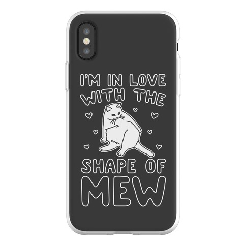 I'm In Love With The Shape of Mew Parody Phone Flexi-Case