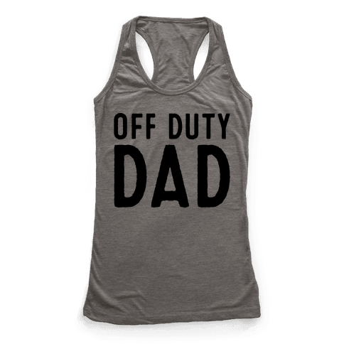 Off Duty Dad  Racerback Tank Top