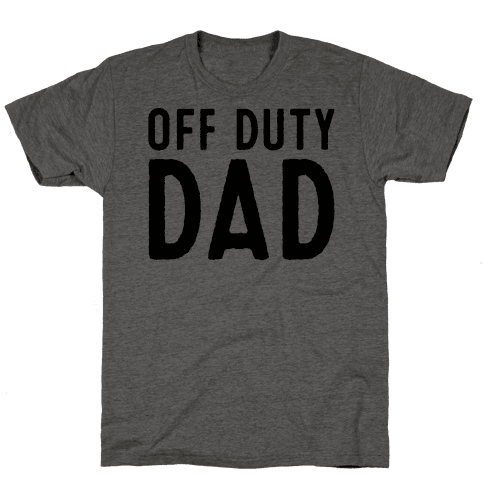 Off Duty Dad  Mens T-Shirt