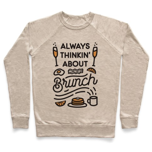 Always Thinkin' About Brunch Pullover