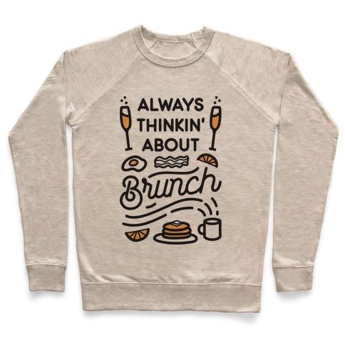 Always Thinkin' About Brunch Pullover
