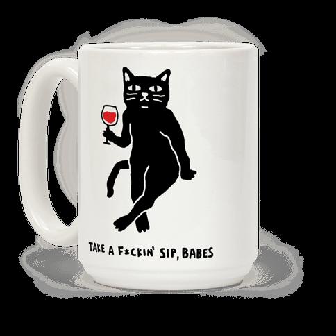 Take A F***in Sip Babes Cat Coffee Mug