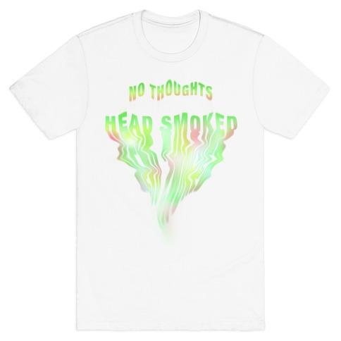 No Thoughts, Head Smoked T-Shirt