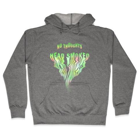No Thoughts, Head Smoked Hooded Sweatshirt