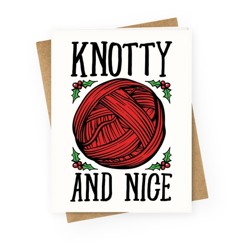 Knotty and Nice Yarn Parody Greeting Card
