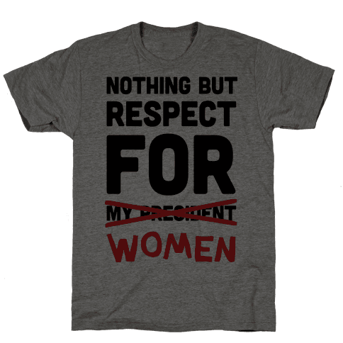 Nothing But Respect For Women Mens T-Shirt